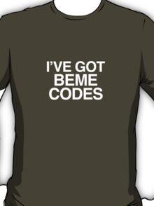 I'VE GOT BEME CODES  white version - Casey Neistat T-Shirt