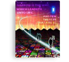 MATTHEW 7:14 - NARROW IS THE WAY Canvas Print