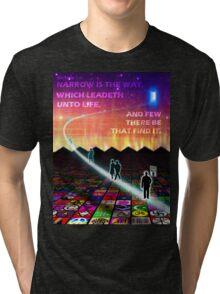 MATTHEW 7:14 - NARROW IS THE WAY Tri-blend T-Shirt