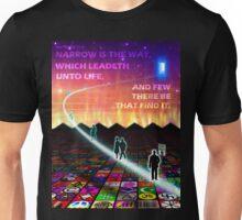 MATTHEW 7:14 - NARROW IS THE WAY Unisex T-Shirt
