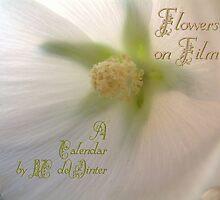 Flowers on Film - A Calendar by RC deWinter by RC deWinter