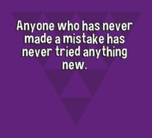 Anyone who has never made a mistake has never tried anything new. by margdbrown
