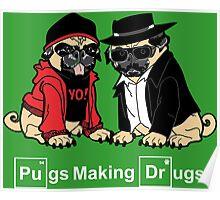 Pugs make Drugs Poster
