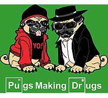 Pugs make Drugs Photographic Print