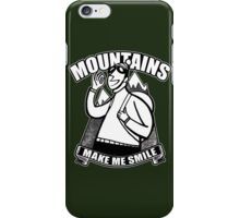 Moutntains Make Me Smile. iPhone Case/Skin