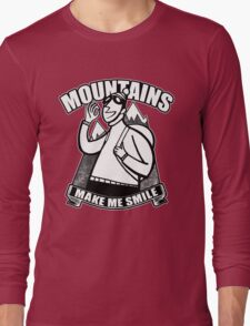 Moutntains Make Me Smile. Long Sleeve T-Shirt