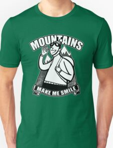 Moutntains Make Me Smile. T-Shirt