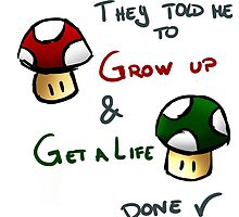 Grow Up and get a life v2 by LadyFullmetal