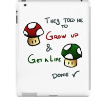 Grow Up and get a life v2 iPad Case/Skin