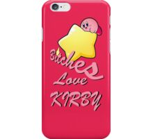Bitches Love Kirby iPhone Case/Skin
