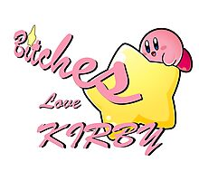 Bitches Love Kirby Photographic Print