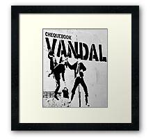 Chequebook Vandal  Framed Print