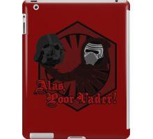 Alas, Poor Vader! (w/ text) iPad Case/Skin