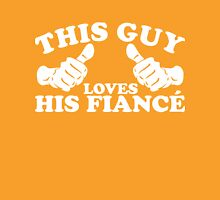 This Guy Loves His Fiance Unisex T-Shirt