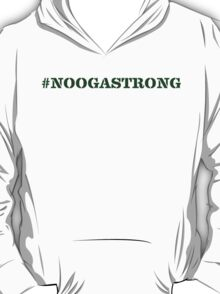 #NOOGASTRONG FOREST GREEN T-Shirt