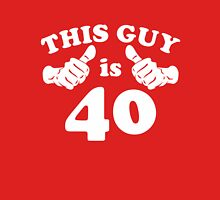 This Guy is 40 Unisex T-Shirt