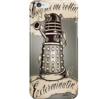 Dalek - they see me rolling iPhone Case/Skin