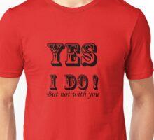 yes i do ! Unisex T-Shirt