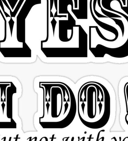 yes i do ! Sticker