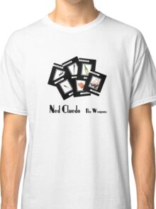 Ned Cludeo - The Weapons Classic T-Shirt