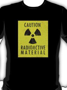 Caution - Radioactive Material T-Shirt