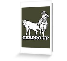 Charro Up (Ol Country) Greeting Card