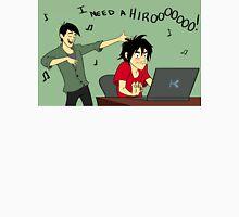 I Need A Hiro Unisex T-Shirt
