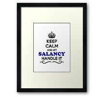 Keep Calm and Let SALANCY Handle it Framed Print