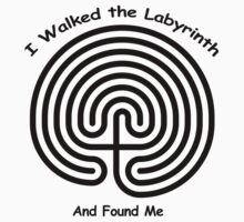I Walked The LABYRINTH - and found me by TeesandTops