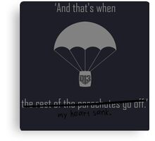 'And that's when the rest of the parachutes go off' Canvas Print
