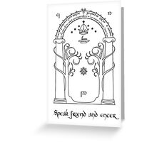 Speak friend and enter (light tee) Greeting Card