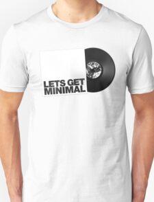 Lets Get Minimal. Unisex T-Shirt