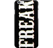 FREAK  iPhone Case/Skin