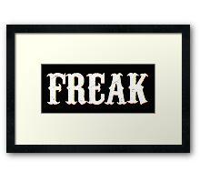 FREAK  Framed Print