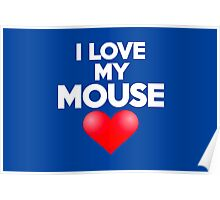 I love my mouse Poster