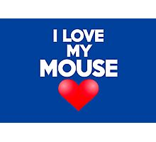 I love my mouse Photographic Print