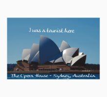 I was a Tourist here - Sydney Opera House One Piece - Short Sleeve