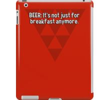 BEER: It's not just for breakfast anymore. iPad Case/Skin