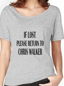 If Lost, Return to Chris Walker. Women's Relaxed Fit T-Shirt