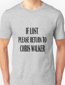 If Lost, Return to Chris Walker. T-Shirt