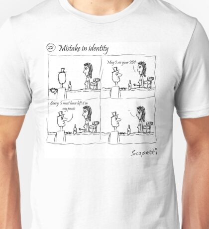 Mistake in identity Unisex T-Shirt