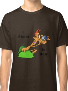 I Shoot In Raw Classic T-Shirt