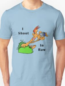 I Shoot In Raw T-Shirt