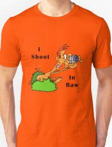 I Shoot In Raw Unisex T-Shirt