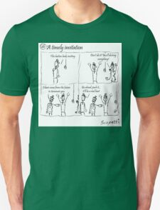 A timely invitation Unisex T-Shirt