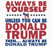 Be Trump by ClassyThreads