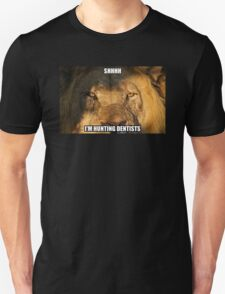 Shhh - I'm hunting dentists T-Shirt