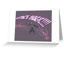 SPACE MAGIC!! Greeting Card