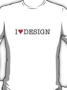 I Love Design T-Shirt