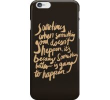 Something better iPhone Case/Skin